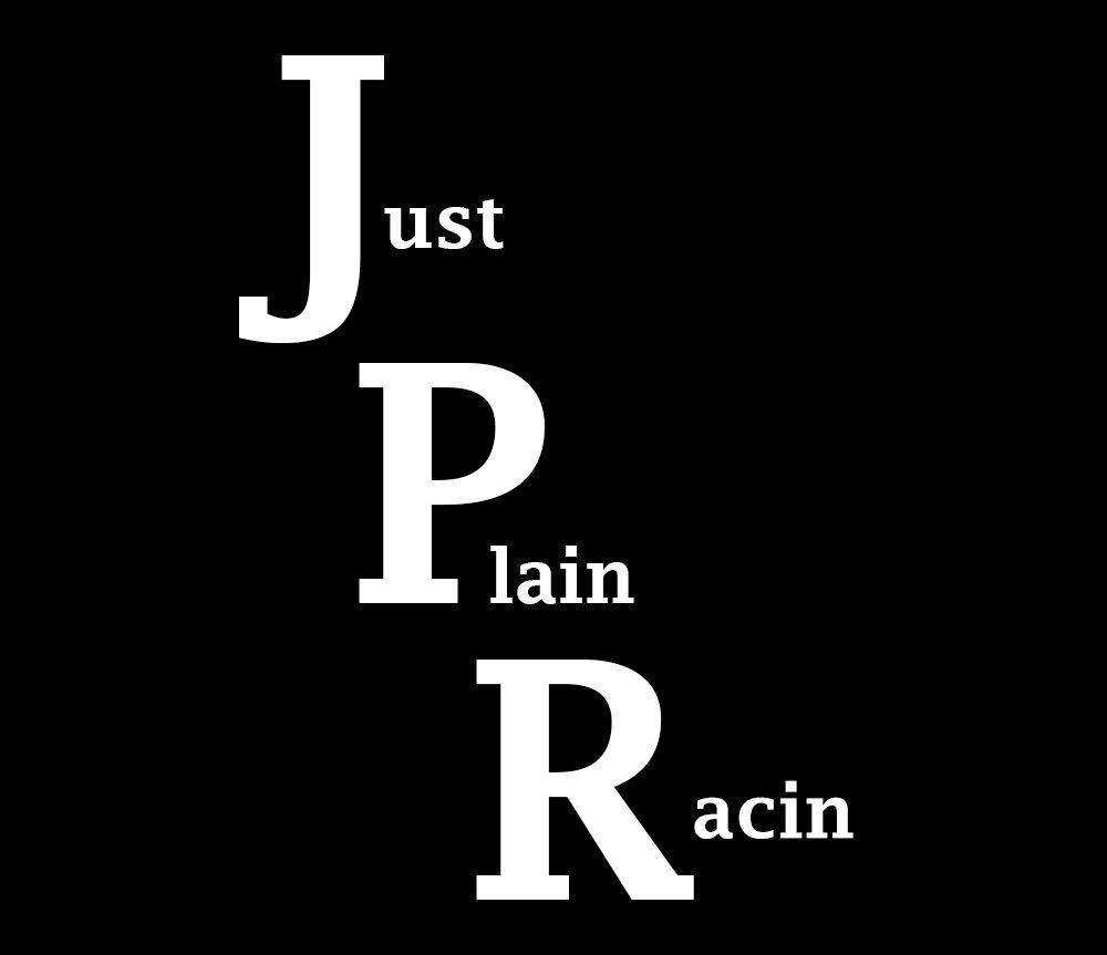 JustPlainRacin